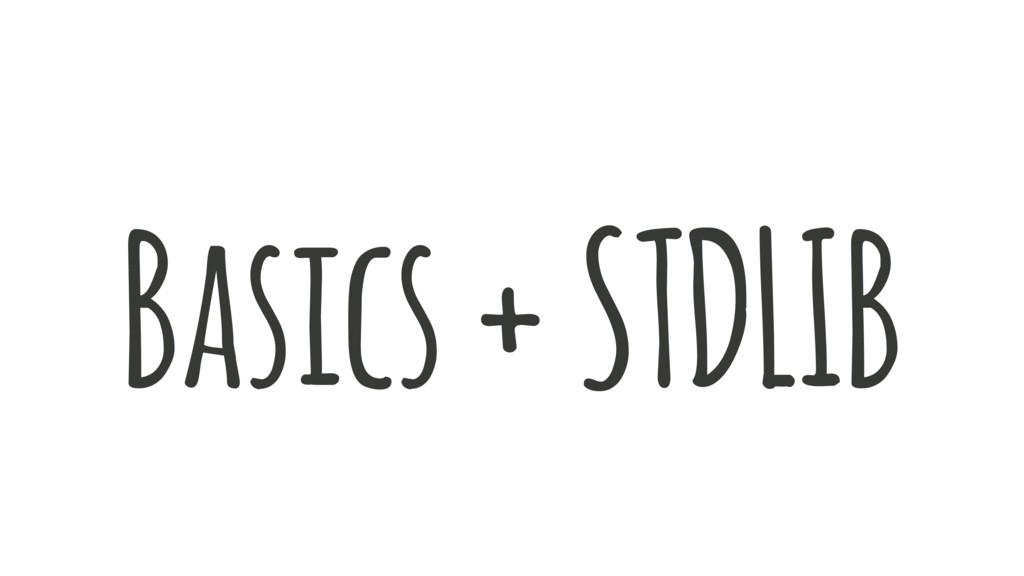 Basics + STDLIB