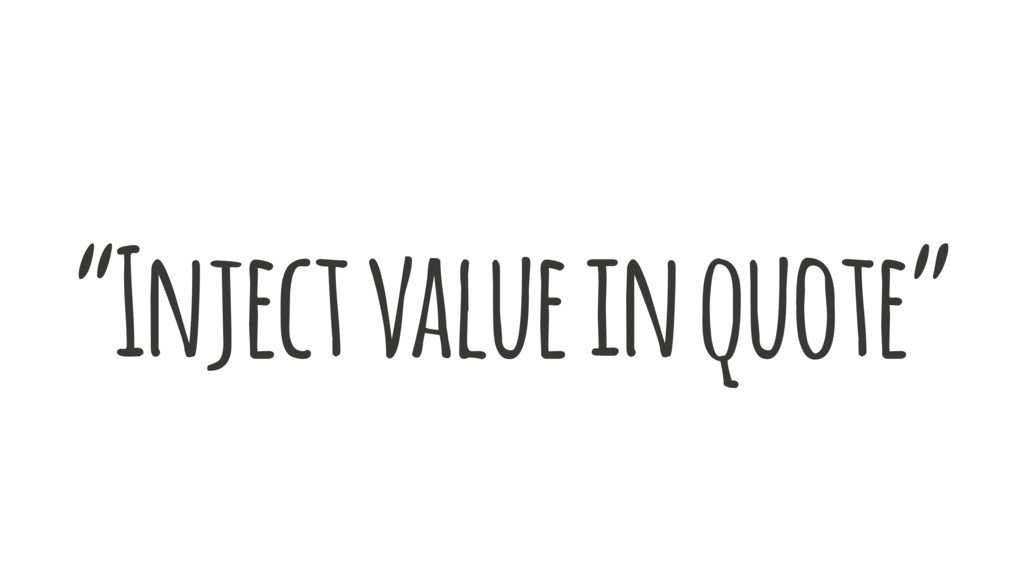 """Inject value in quote"""