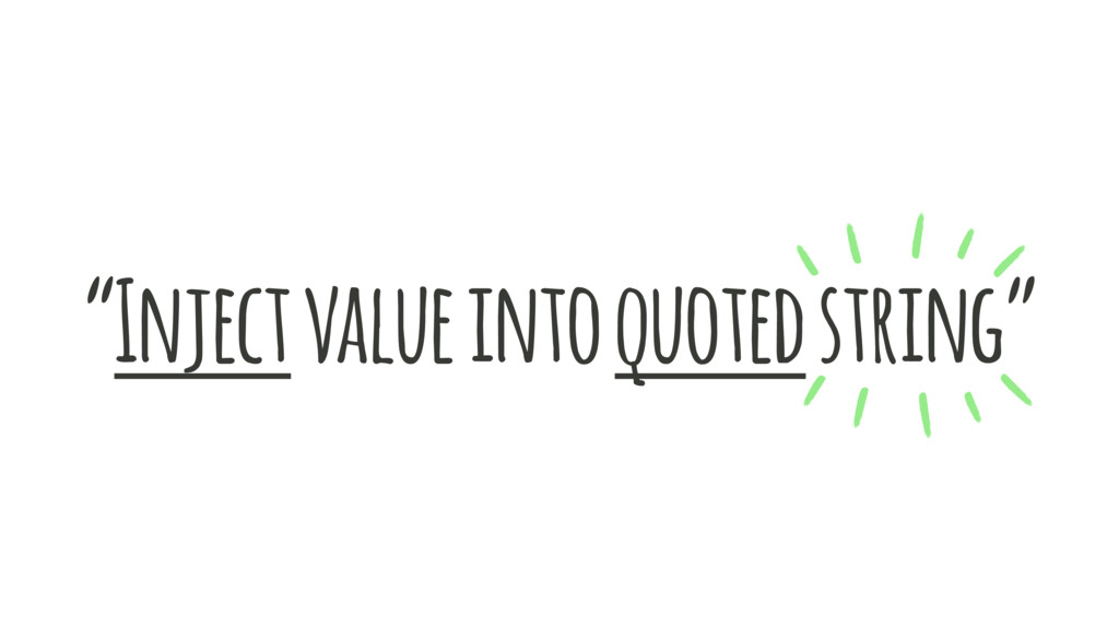 """Inject value into quoted string"""
