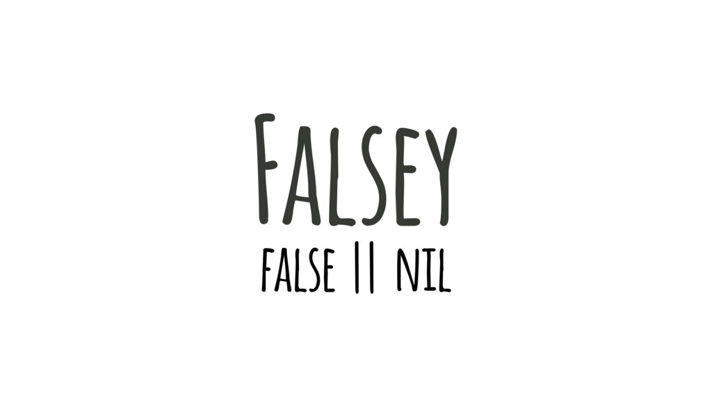 false || nil Falsey