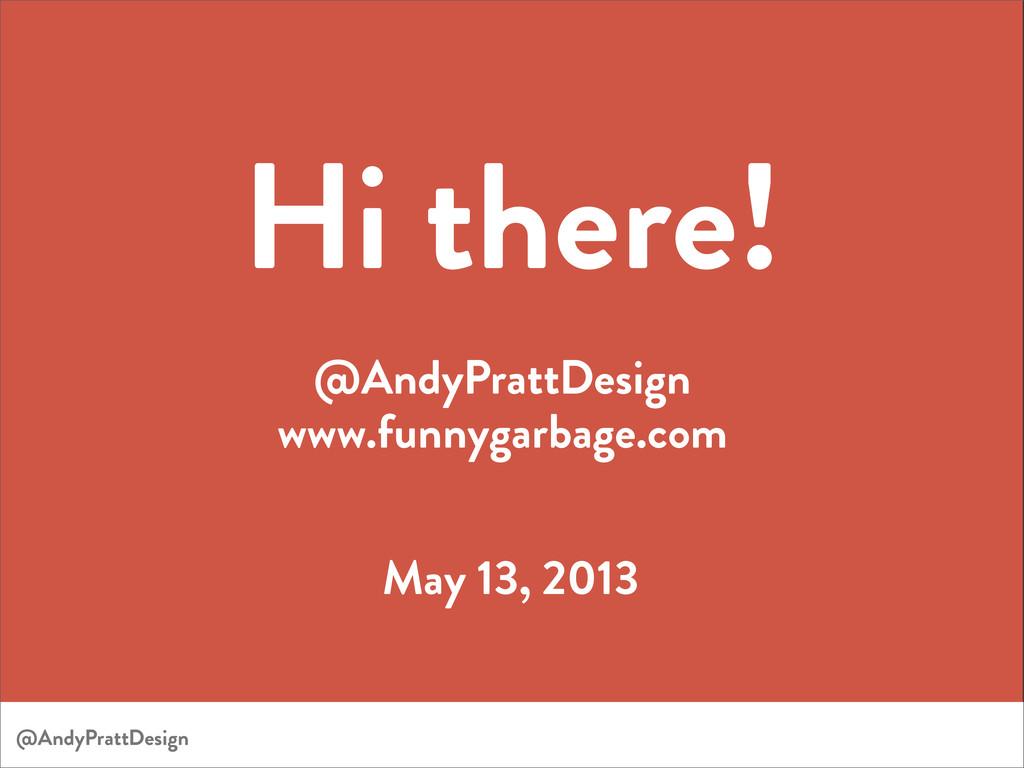 Hi there! @AndyPrattDesign www.funnygarbage.com...