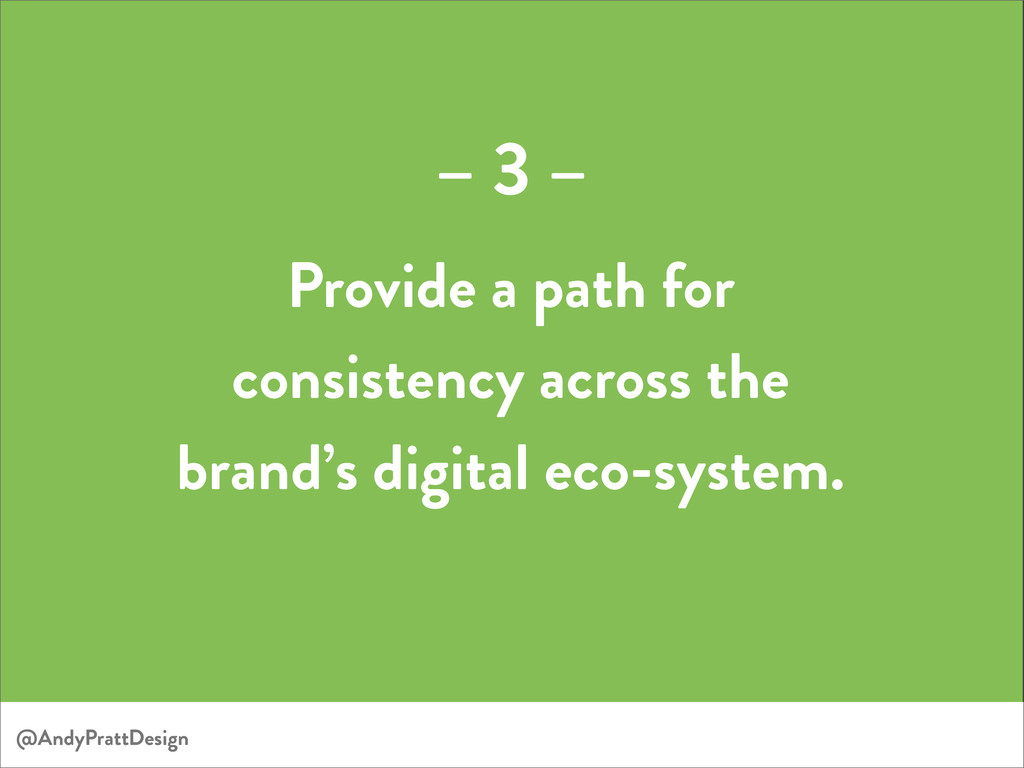 @AndyPrattDesign Provide a path for consistency...