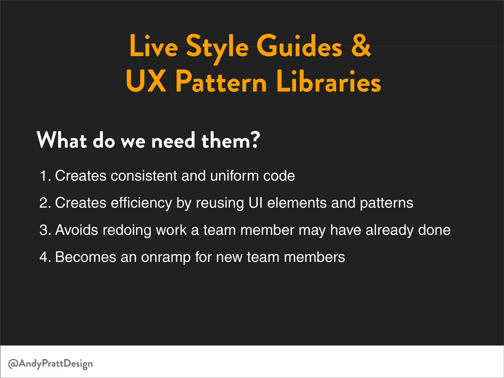 Live Style Guides & UX Pattern Libraries 1. Cre...