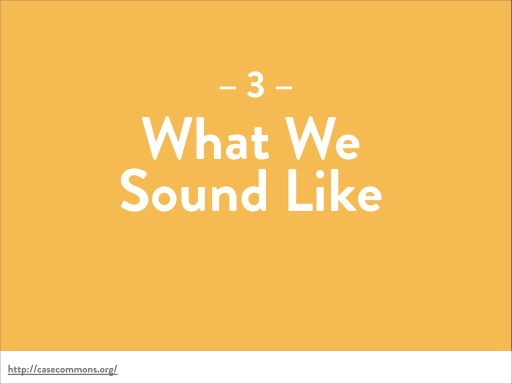 What We Sound Like – 3 – http://casecommons.org/