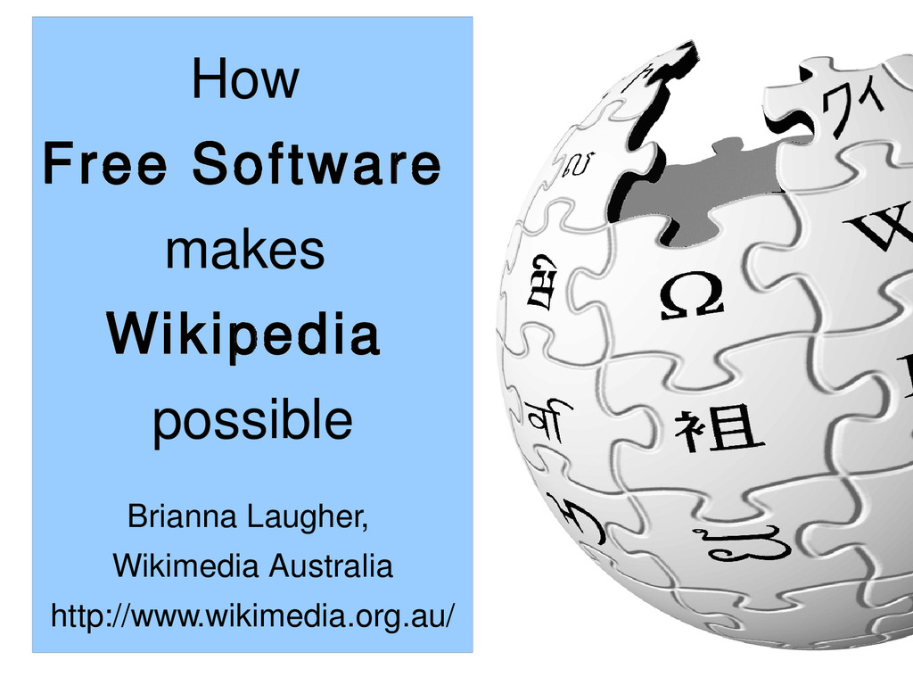 How Free Software makes Wikipedia possible Bria...