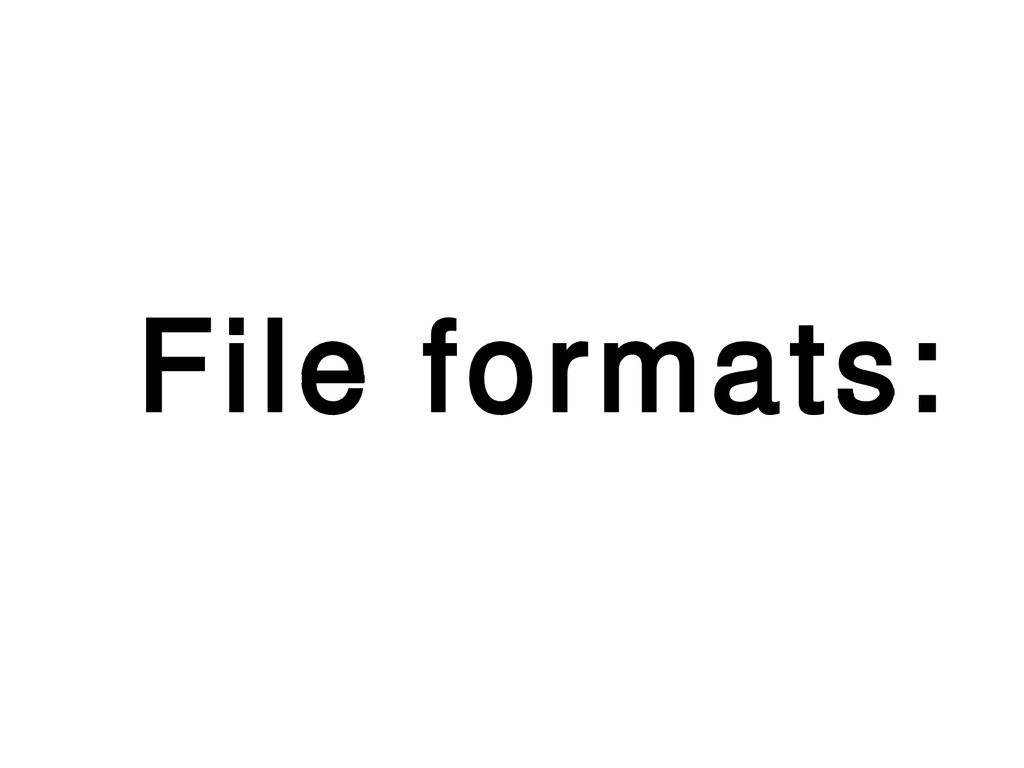 File formats: