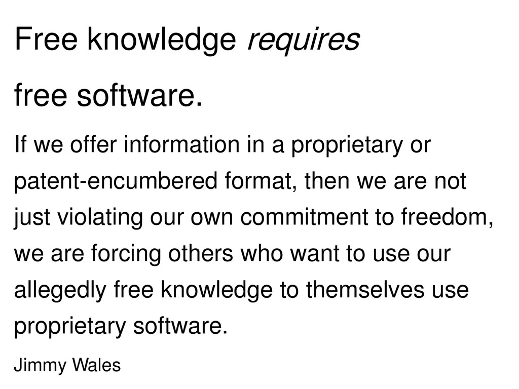 Free knowledge requires free software. If we of...