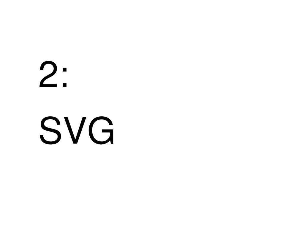 2: SVG