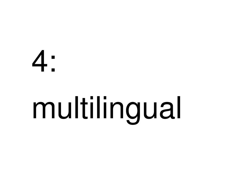 4: multilingual