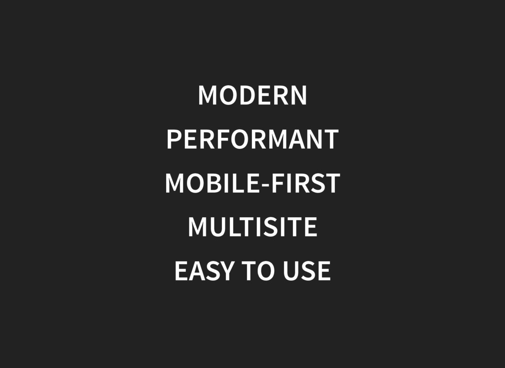 MODERN PERFORMANT MOBILE-FIRST MULTISITE EASY T...