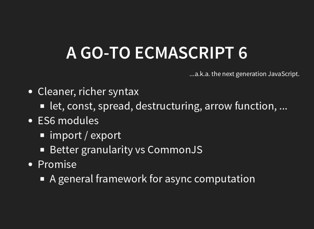 A GO-TO ECMASCRIPT 6 ...a.k.a. the next generat...