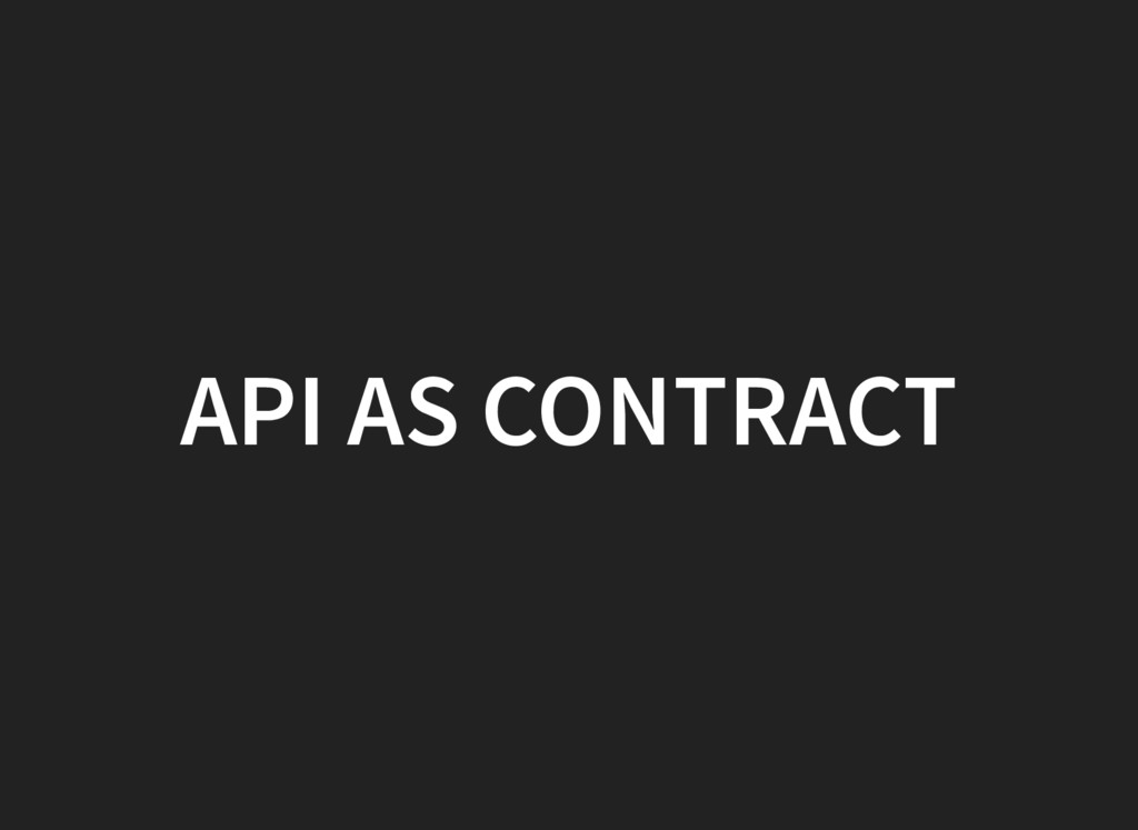 API AS CONTRACT