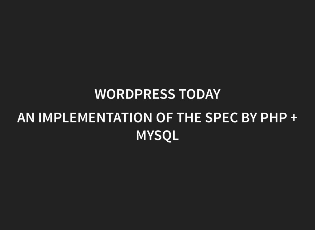 WORDPRESS TODAY AN IMPLEMENTATION OF THE SPEC B...