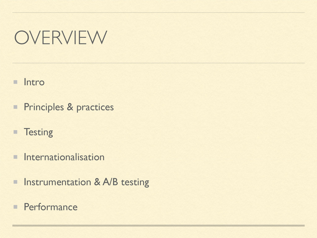 OVERVIEW Intro Principles & practices Testing I...