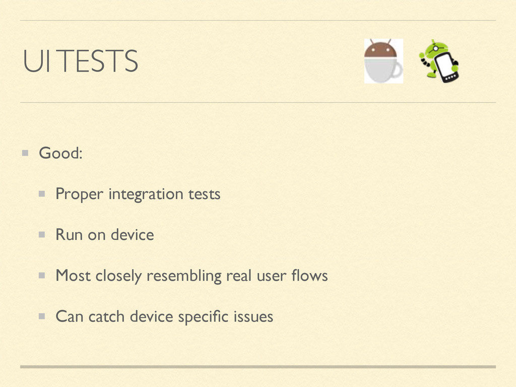 UI TESTS Good: Proper integration tests Run on ...