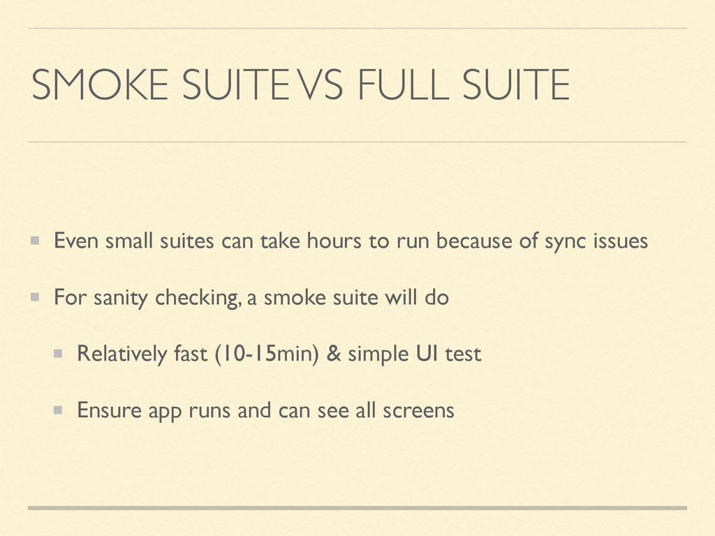 SMOKE SUITE VS FULL SUITE Even small suites can...