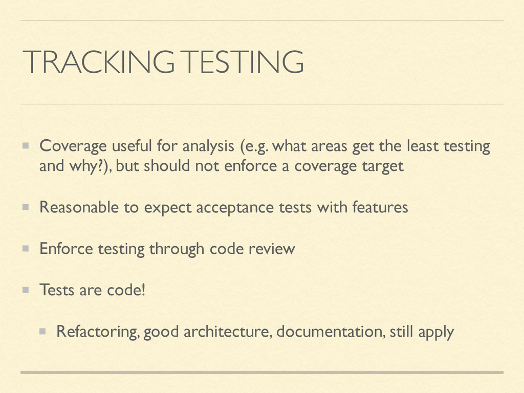 TRACKING TESTING Coverage useful for analysis (...