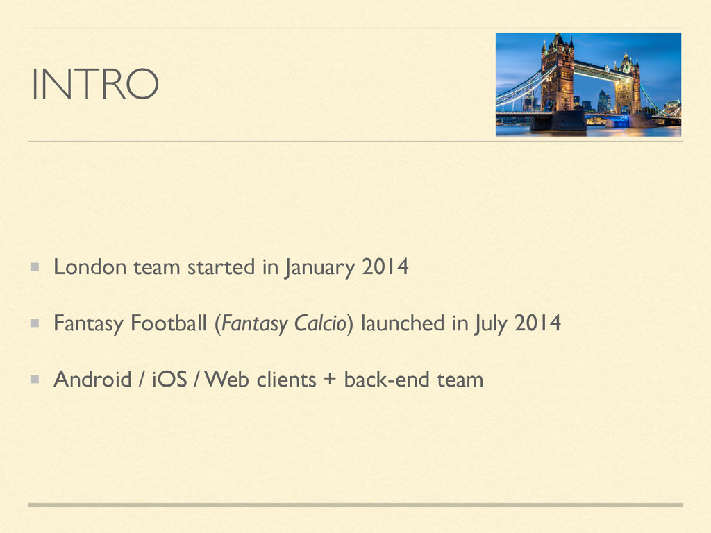 INTRO London team started in January 2014 Fanta...