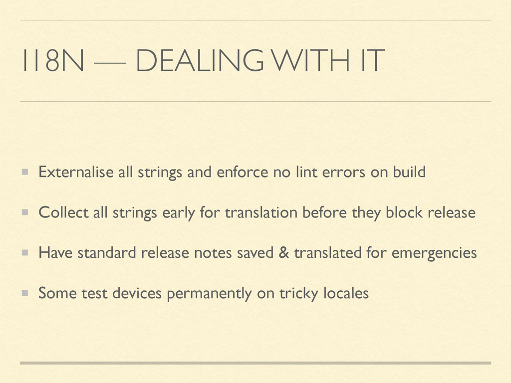 I18N — DEALING WITH IT Externalise all strings ...
