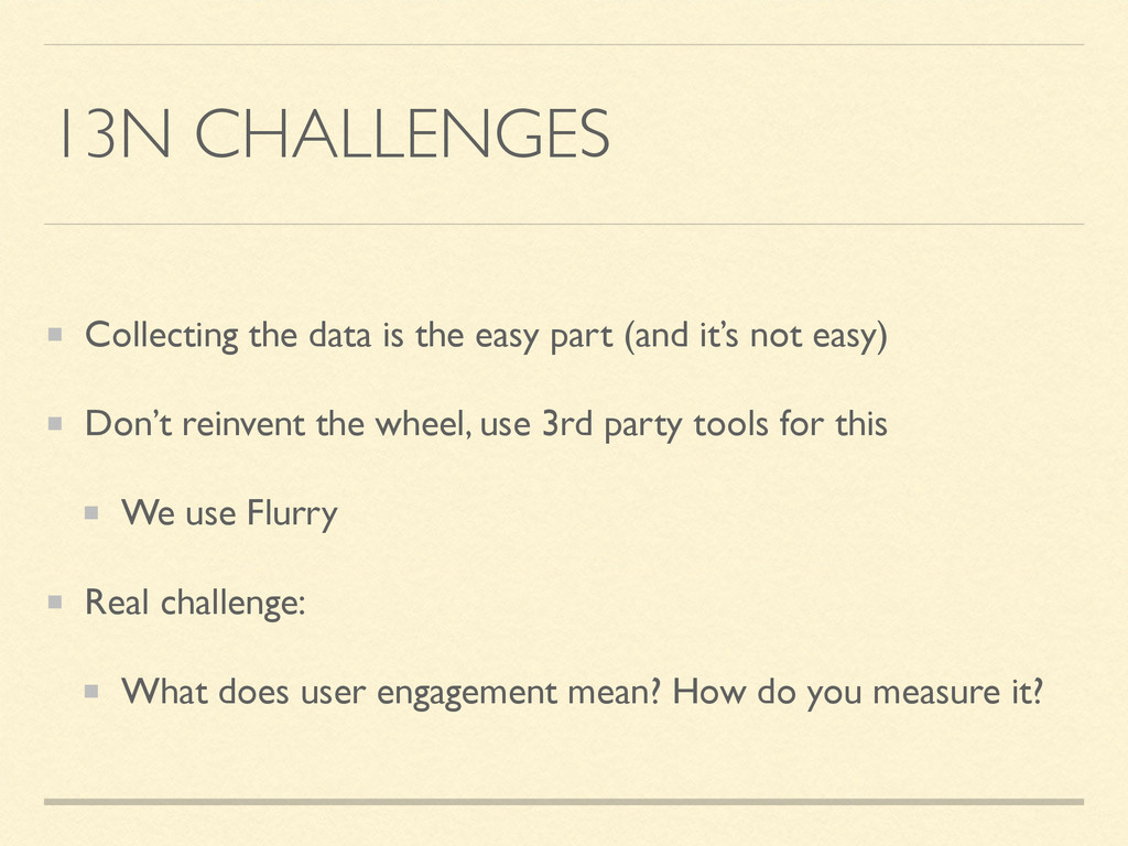 13N CHALLENGES Collecting the data is the easy ...