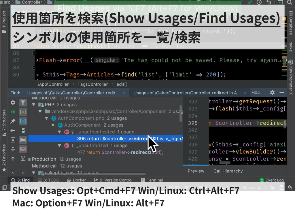 Show Usages: Opt+Cmd+F Win/Linux: Ctrl+Alt+F Ma...