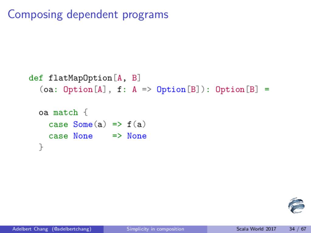 Composing dependent programs def flatMapOption[...