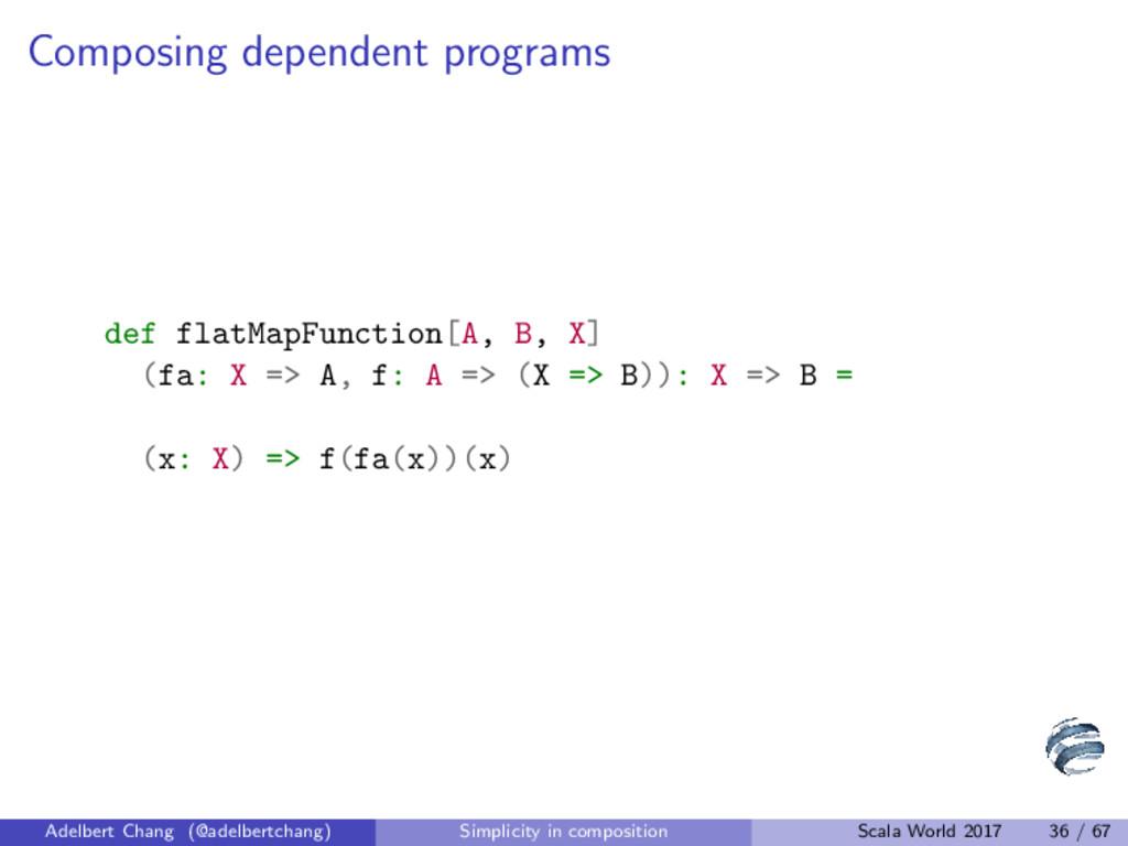 Composing dependent programs def flatMapFunctio...