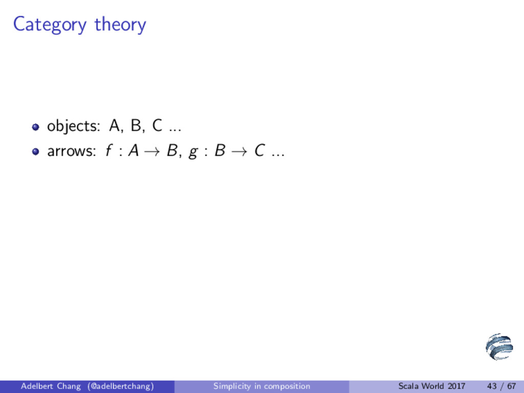 Category theory objects: A, B, C ... arrows: f ...