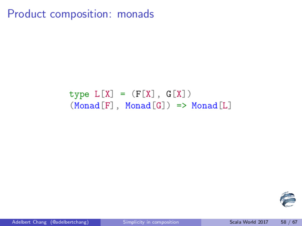 Product composition: monads type L[X] = (F[X], ...