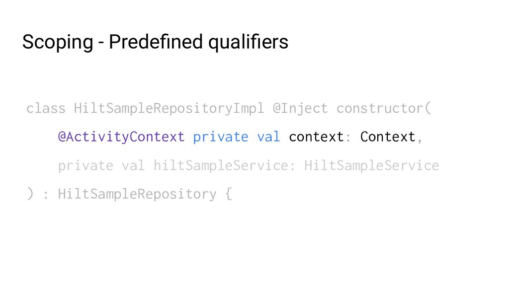 Scoping - Predefined qualifiers class HiltSampleR...