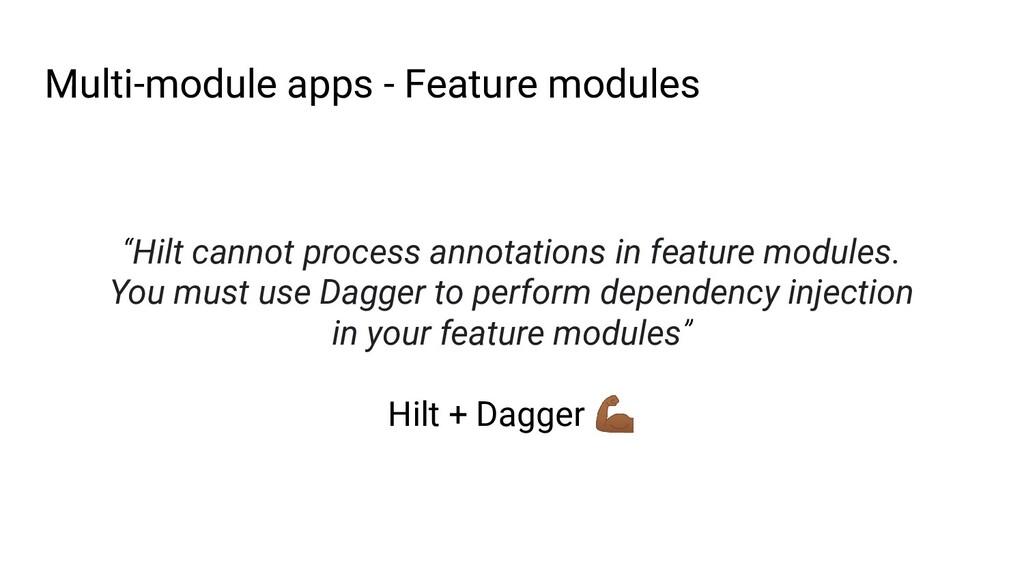 "Multi-module apps - Feature modules ""Hilt canno..."