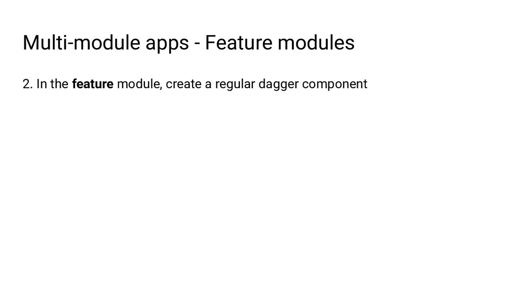 Multi-module apps - Feature modules 2. In the f...