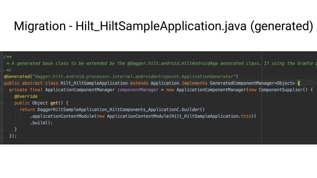 Migration - Hilt_HiltSampleApplication.java (ge...