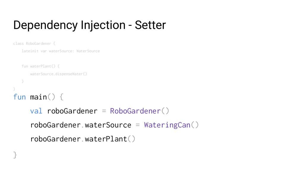 Dependency Injection - Setter class RoboGardene...