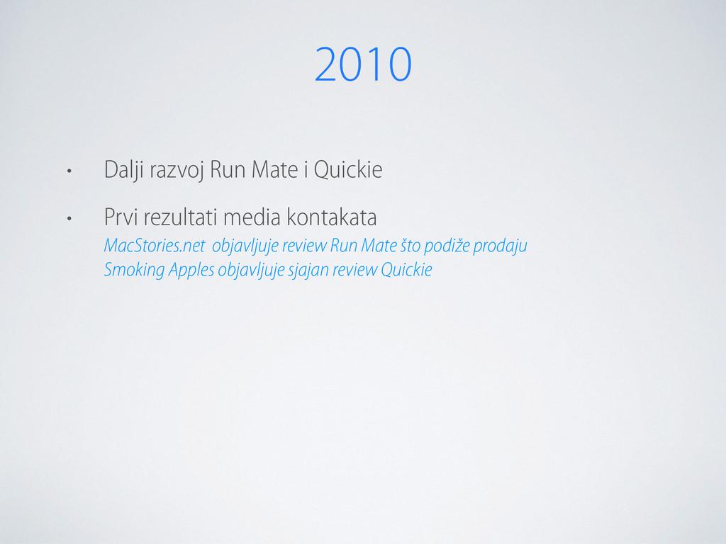 2010 • Dalji razvoj Run Mate i Quickie • Prvi r...