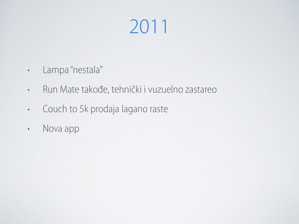 "2011 • Lampa ""nestala"" • Run Mate takođe, tehni..."