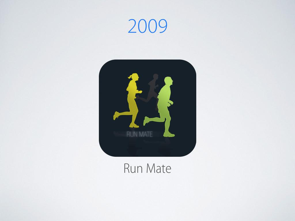Run Mate 2009