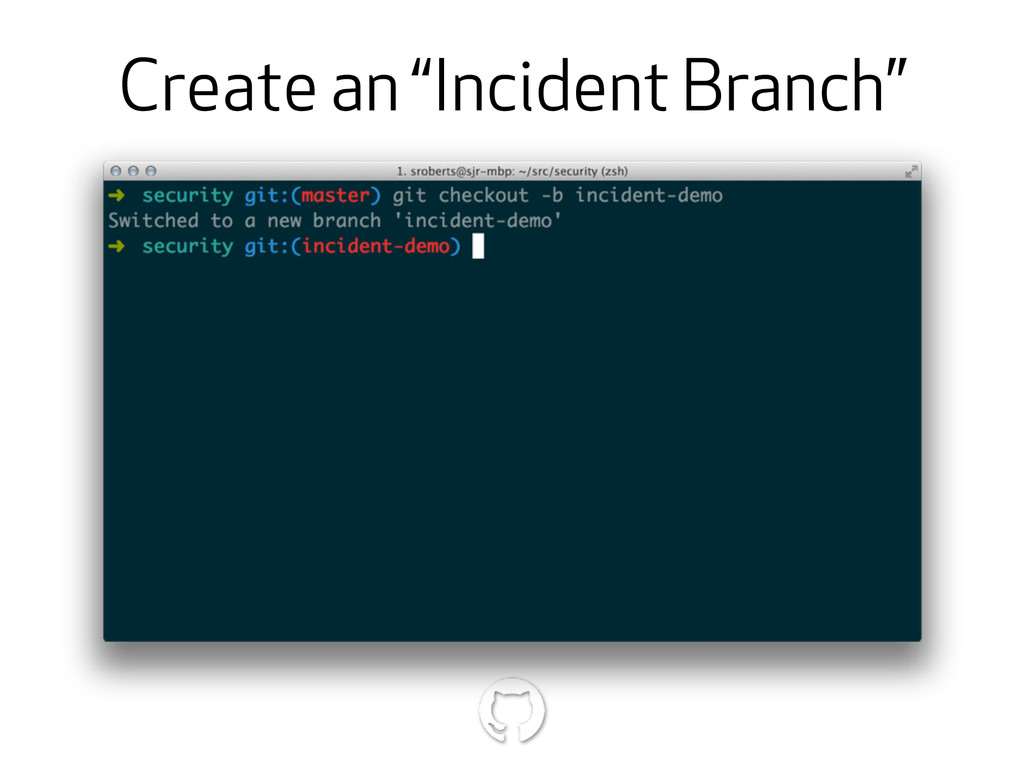 "Create an ""Incident Branch"""