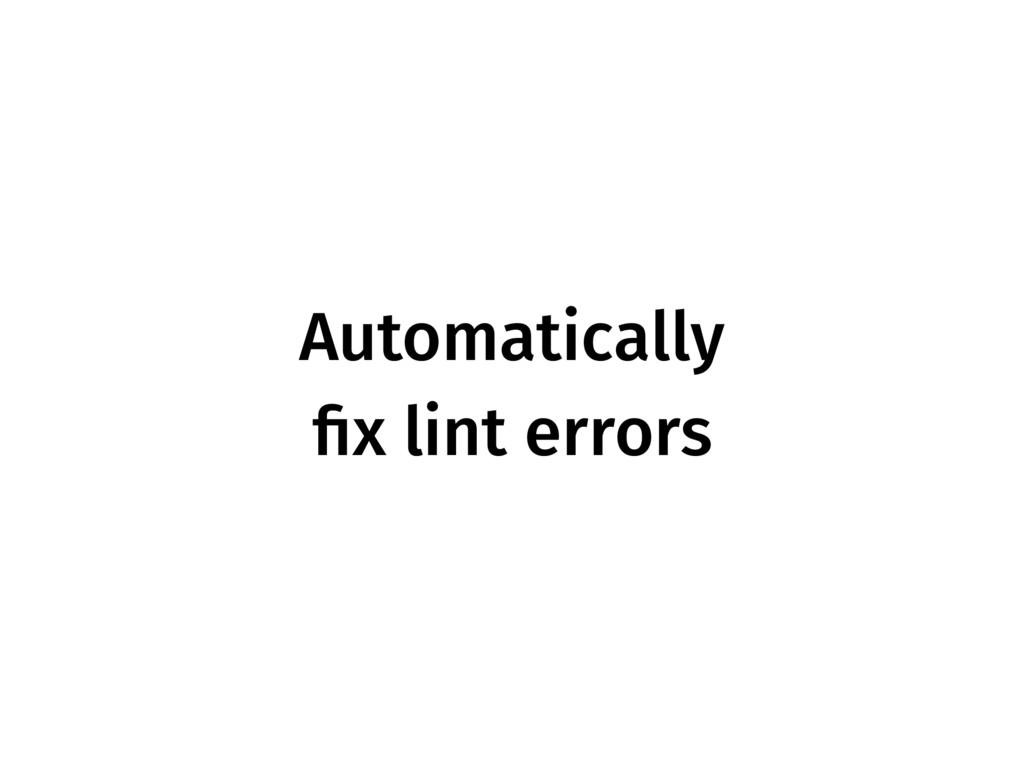 Automatically fix lint errors