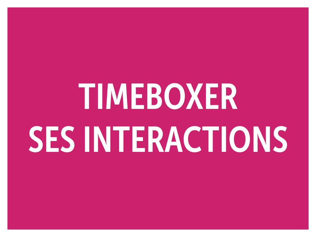 TIMEBOXER SES INTERACTIONS
