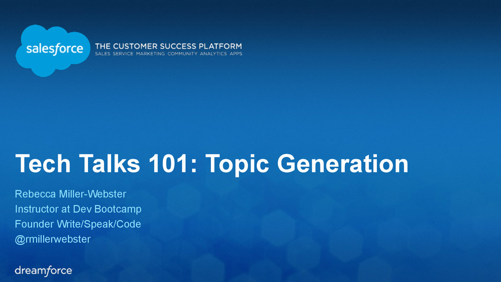 Tech Talks 101: Topic Generation Rebecca Miller...