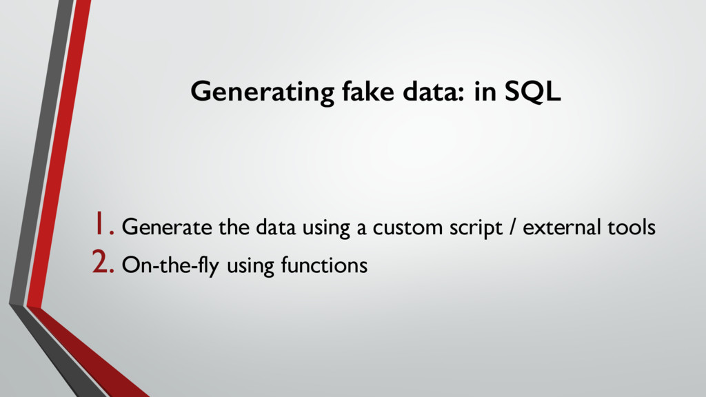 Generating fake data: in SQL 1. Generate the da...