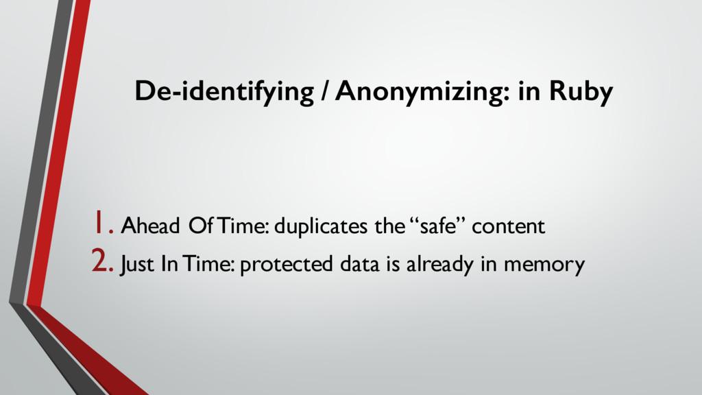 De-identifying / Anonymizing: in Ruby 1. Ahead ...
