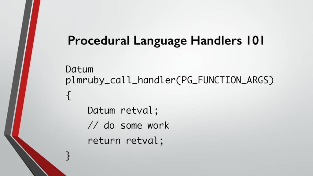 Procedural Language Handlers 101 Datum plmruby_...