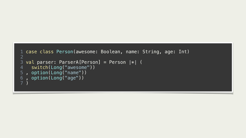! 1 case class Person(awesome: Boolean, name: S...