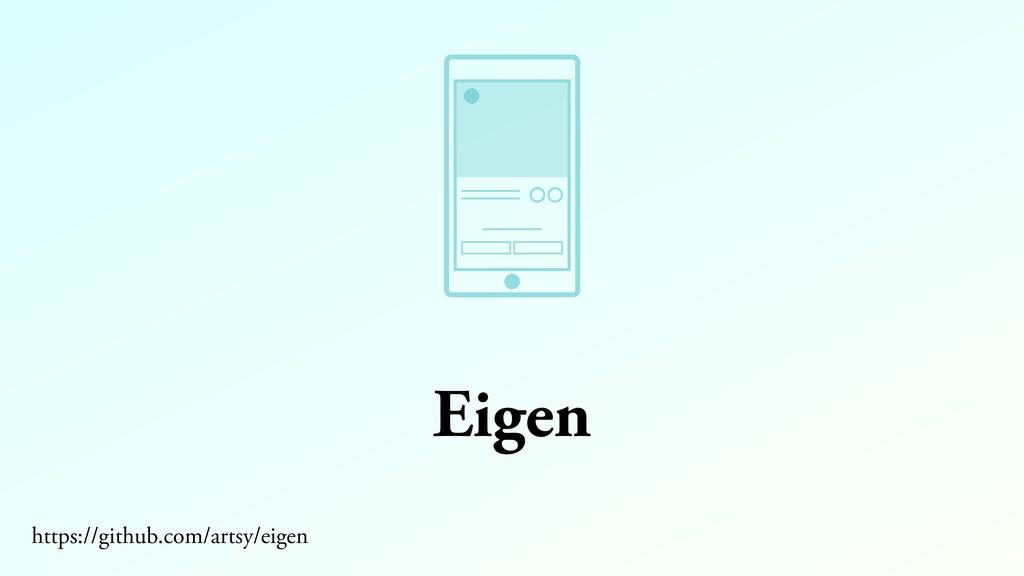 Eigen https://github.com/artsy/eigen