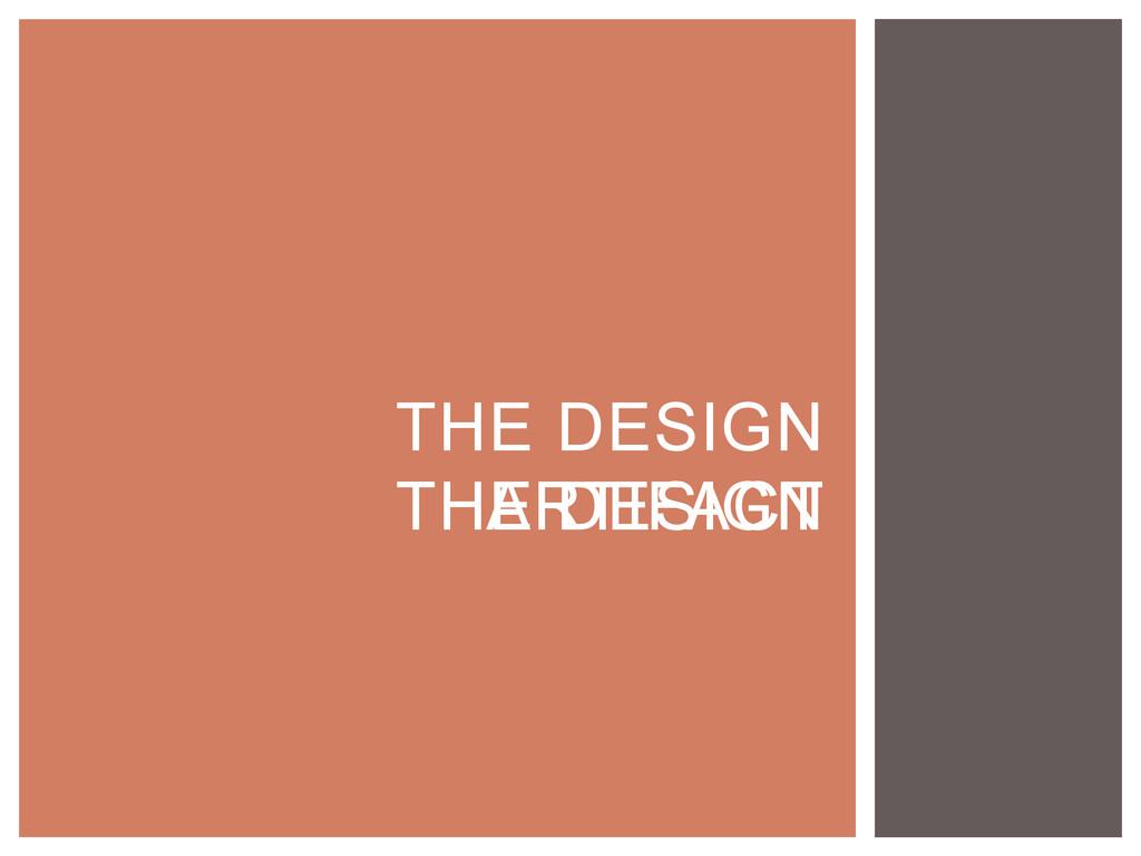 THE DESIGN THE DESIGN ARTIFACT