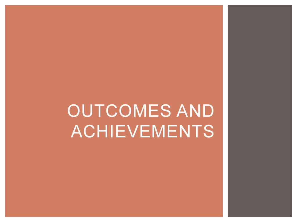 OUTCOMES AND ACHIEVEMENTS