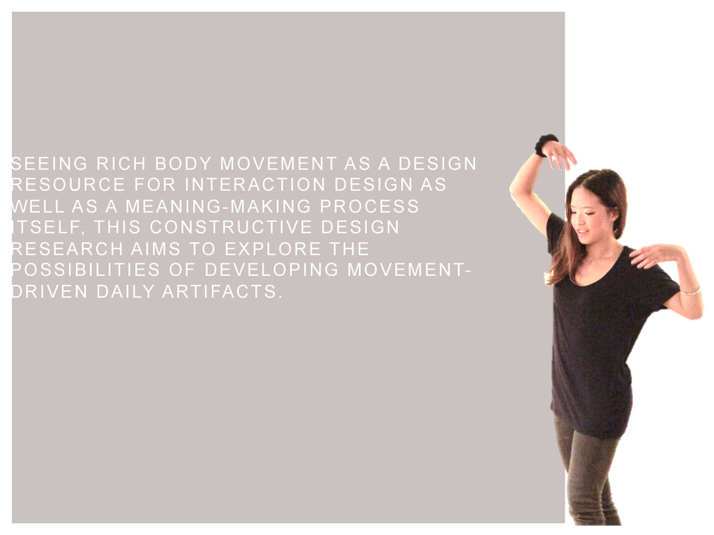 SEEING RICH BODY MOVEMENT AS A DESIGN RESOURCE ...