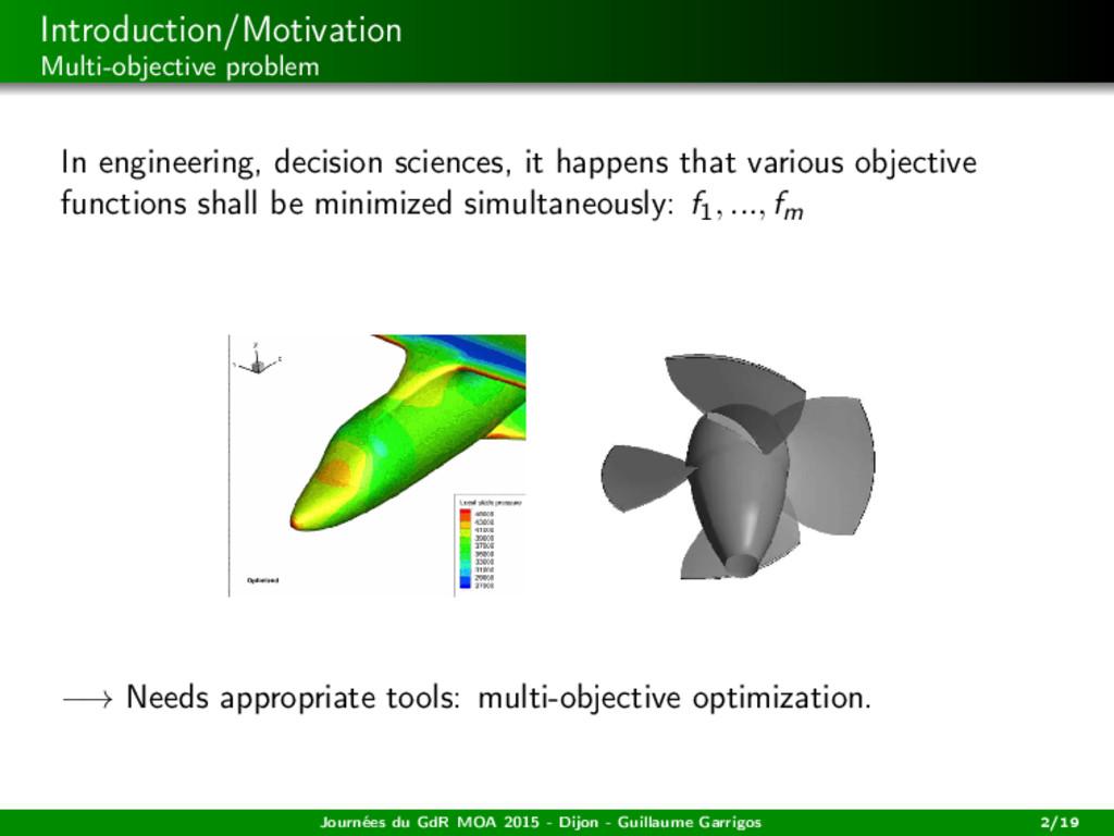 Introduction/Motivation Multi-objective problem...